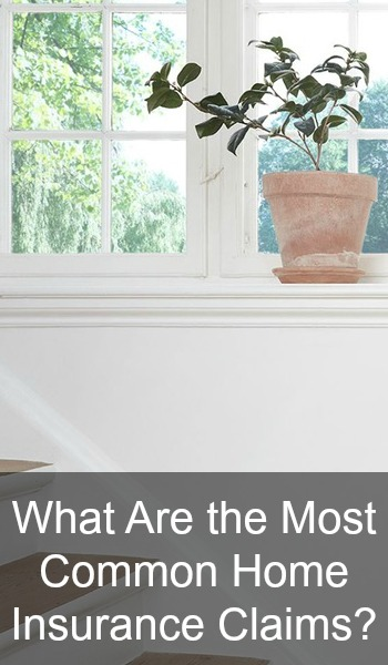 What Are the Most Common Home Insurance Claims?