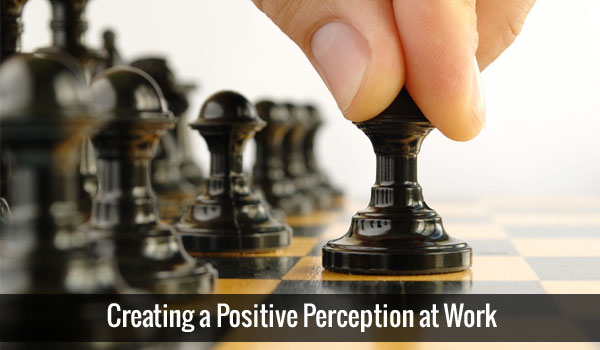 creating-a-positive-work-perception