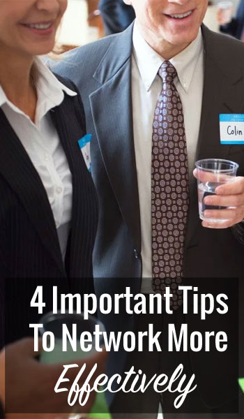 4 Important Tips To Network More Effectively