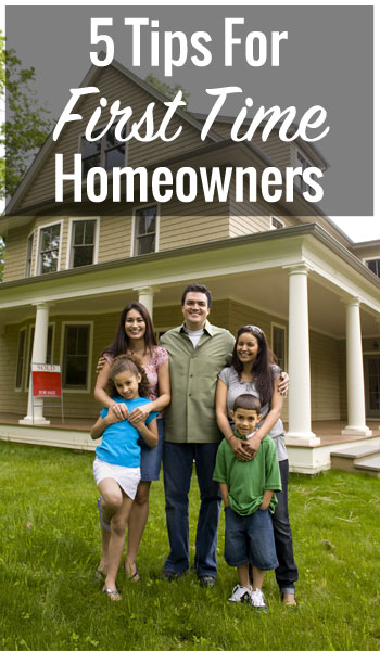 5 Tips For First Time Homeowners