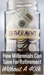 How Millennials Can Save For Retirement Without A 401k