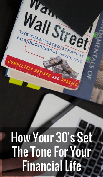 How Your 30's Set The Tone For Your Financial Life