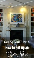 Selling Your Home: How to Set up an Open House