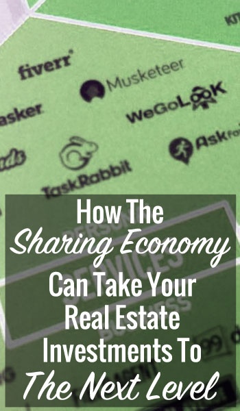 How The Sharing Economy Can Take Your Real Estate Investments To The Next Level