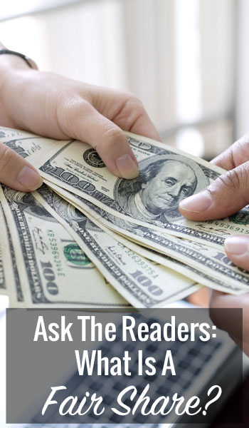 Ask The Readers: What Is A Fair Share?