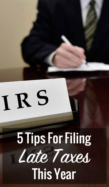 5 Tips For Filing Late Taxes This Year
