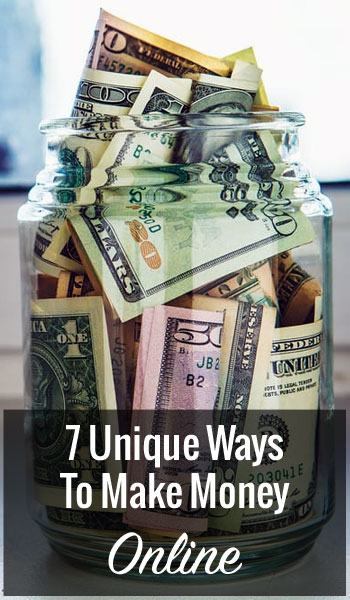 7 Unique Ways To Make Money Online